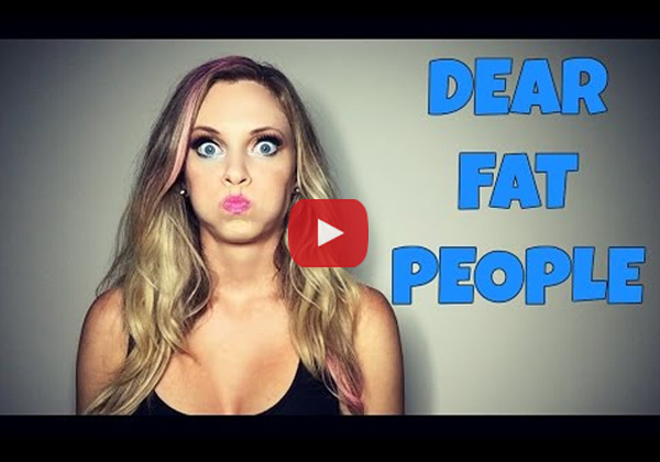 Watch Now! The 'Dear Fat People' Video That Everyone Is Talking About!