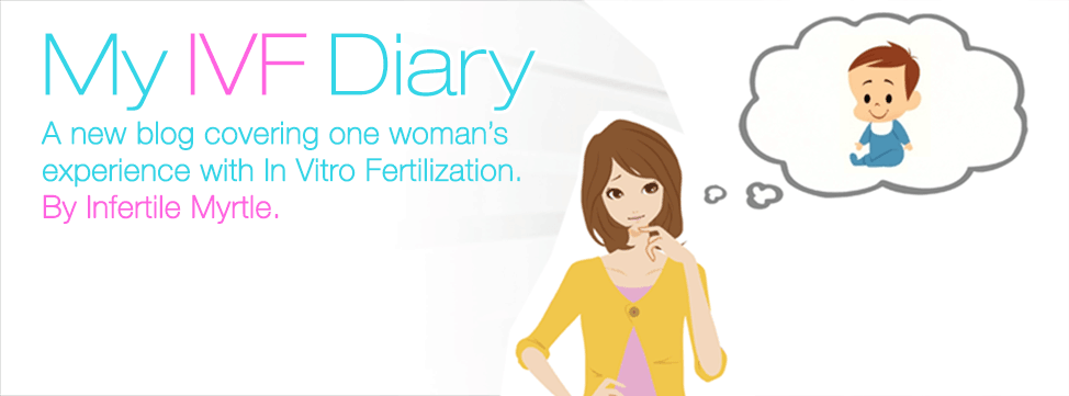 My IVF Diary by Infertile Myrtle