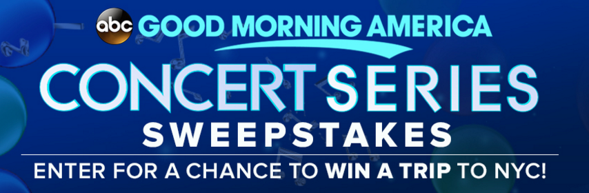 Enter Good Morning America - Concert Series Sweepstakes