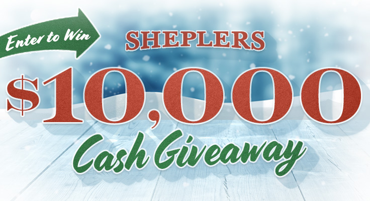 Enter Sheplers - Win $10,000 Cash Giveaway